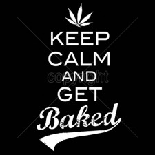 Keep Calm Get Baked
