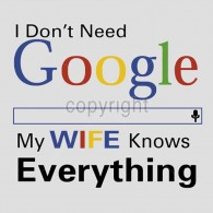 Wife Does Not Need Google