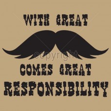 Great Mustache Great Responsibilty