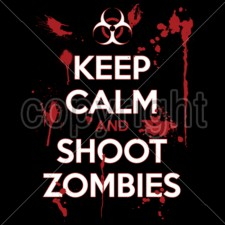 Keep Calm Shoot Zombies
