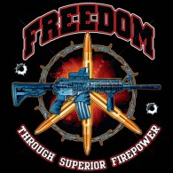 Freedom Through Superior Firepower